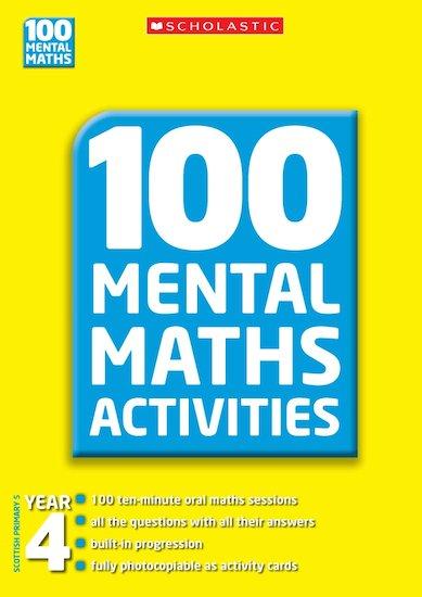 100 Mental Maths Activities: Year 4 - Scholastic Shop