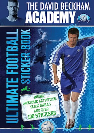 David Beckham Academy: Ultimate Football Sticker Book