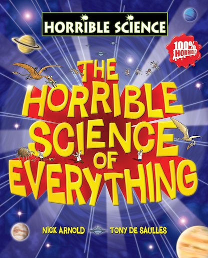 The Horrible Science of Everything