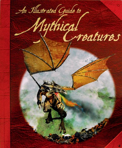 An Illustrated Guide to Mythical Creatures