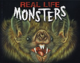 Real Life Monsters