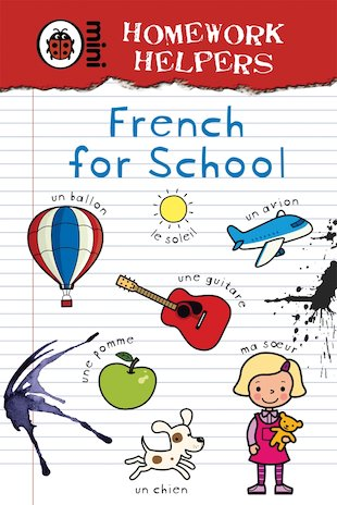 Mini Homework Helpers: French for School
