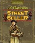 The Daily Life of a Victorian Street Seller