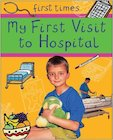 First Times: My First Visit to Hospital