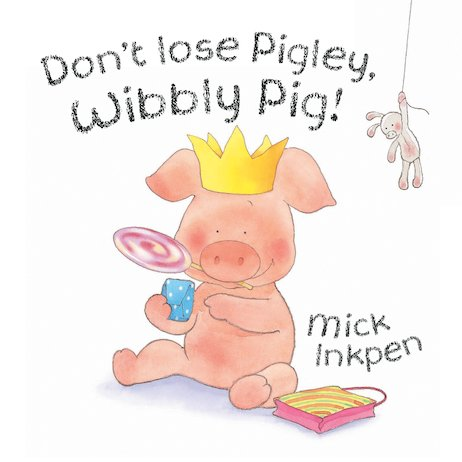 Don't Lose Pigley, Wibbly Pig!