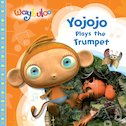 Waybuloo: Yojojo Plays the Trumpet