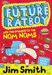 Future Ratboy and the Invasion of the Nom Noms x 30