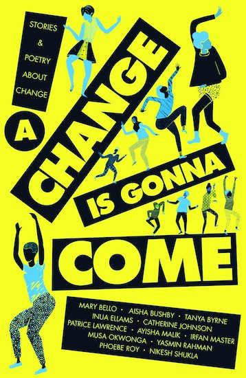 A Change is Gonna Come (BAME Short Stories)