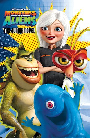 Monsters Vs Aliens Junior Novel