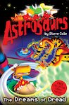 Astrosaurs: The Dreams of Dread