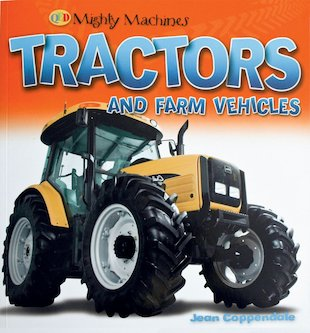 Mighty Machines: Tractors and Farm Vehicles
