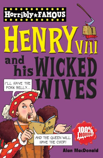 Henry VIII and his Wicked Wives