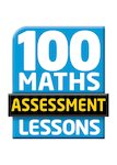 100 Maths Assessment Lessons