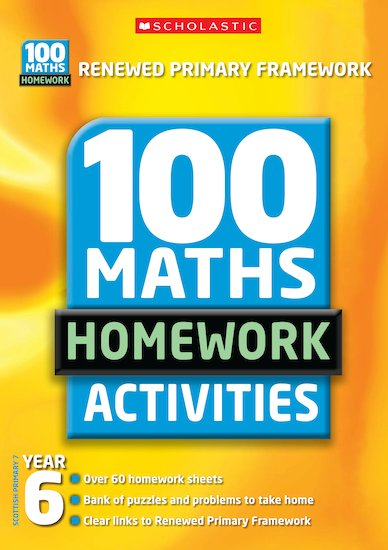 100 Maths Homework Activities (New Edition): Year 6 - Scholastic Shop