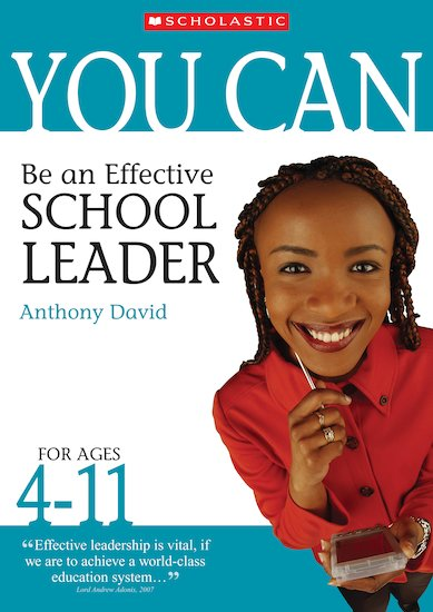 Be an Effective School Leader for Ages 4-11 (Teacher Resource)