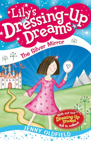 Lily's Dressing-Up Dreams: The Silver Mirror