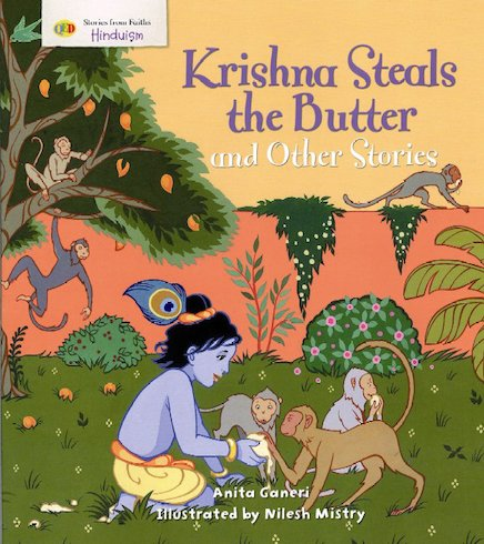 Stories from Faiths: Krishna Steals the Butter and Other Stories