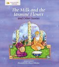 Stories from Faiths: The Milk and the Jasmine Flower and Other Stories