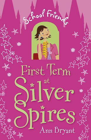 School Friends: First Term at Silver Spires