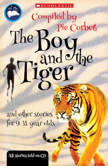 Pie Corbett's Storyteller: The Boy and the Tiger and Other Stories for 9-11 Year Olds x 30