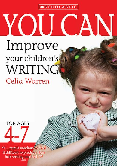 Improve Your Children's Writing: Ages 4-7