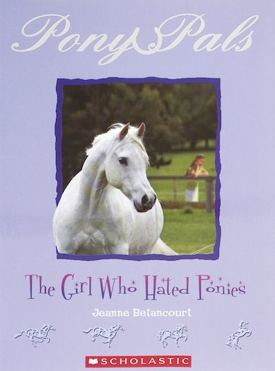 Pony Pals: The Girl Who Hated Ponies