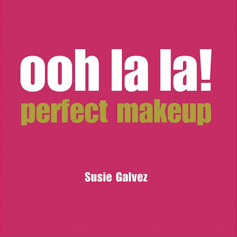 Ooh La La! Perfect Makeup