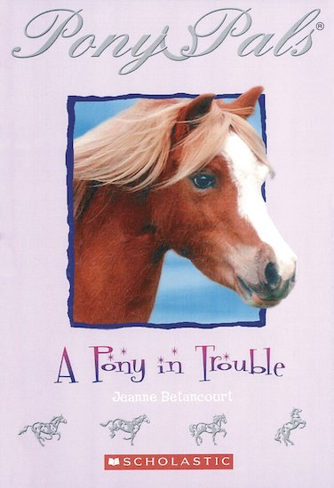 Pony Pals: A Pony in Trouble
