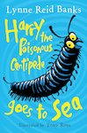 Harry the Poisonous Centipede Goes to Sea