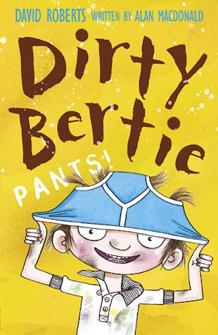 Dirty Bertie: Pants!