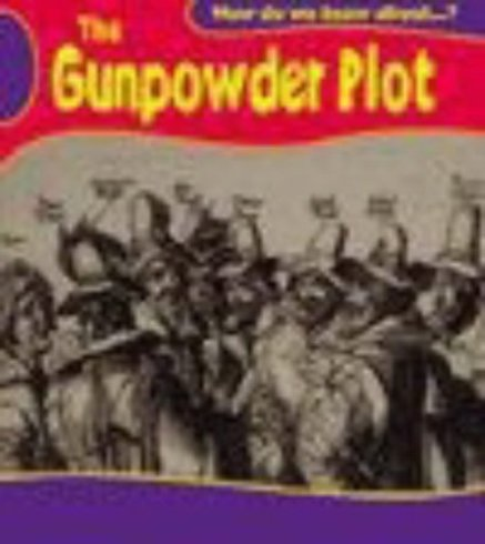 How Do We Know About? The Gunpowder Plot