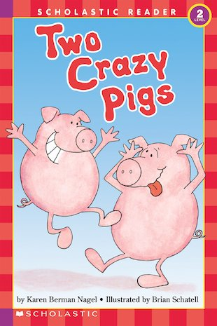 Scholastic Readers: Two Crazy Pigs
