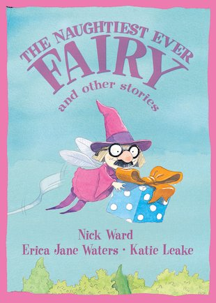 The Naughty Fairy's Naughtiest Ever Stories