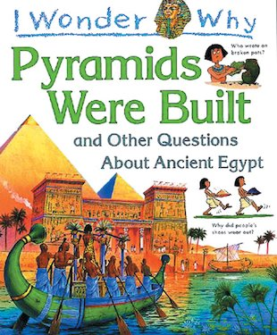 I Wonder Why: Pyramids Were Built