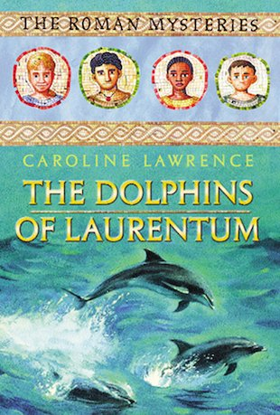Roman Mysteries -The Dolphins of Laurentum