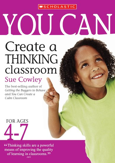 Create a Thinking Classroom: Ages 4-7