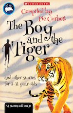 Pie Corbett\'s Storyteller: The Boy and the Tiger and Other Stories for 9-11 Year Olds