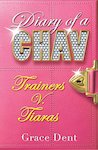 Diary of a Chav: Trainers V. Tiaras
