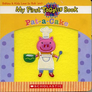 My First Taggies Book: Pat-a-Cake