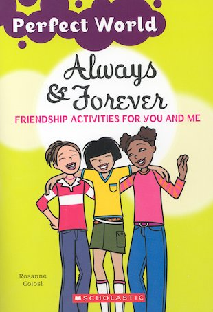 Perfect World: Always and Forever - Friendship Activities for You and Me