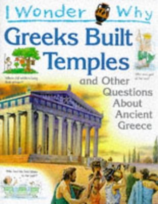 I Wonder Why: Greeks Built Temples