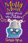 Molly Moon, Micky Minus and the Mind Machine