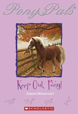 Pony Pals: Keep Out, Pony!