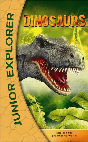 Junior Explorer: Dinosaurs