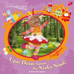 Upsy Daisy Loves the Ninky Nonk!