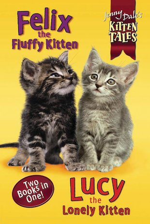 Kitten Tales: Felix and Lucy