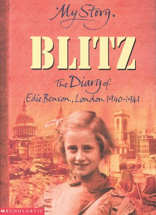 The Blitz - The Diary of Edie Benson, London, 1940-1941
