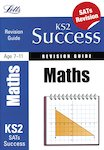 Letts KS2 Success Revision Guide: Maths SATs