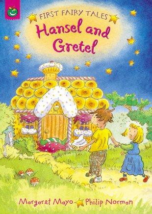 First Fairy Tales: Hansel and Gretel
