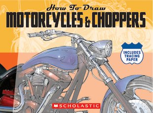 How to Draw Motorcycles and Choppers